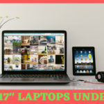 best 17 inch laptops under 500