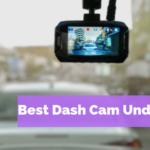 Best Dash Cam Under 200