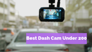 Best Dash Cam Under 200