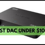 Best DAC under $100